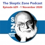 Artwork for The Skeptic Zone #629 - 1.November.2020