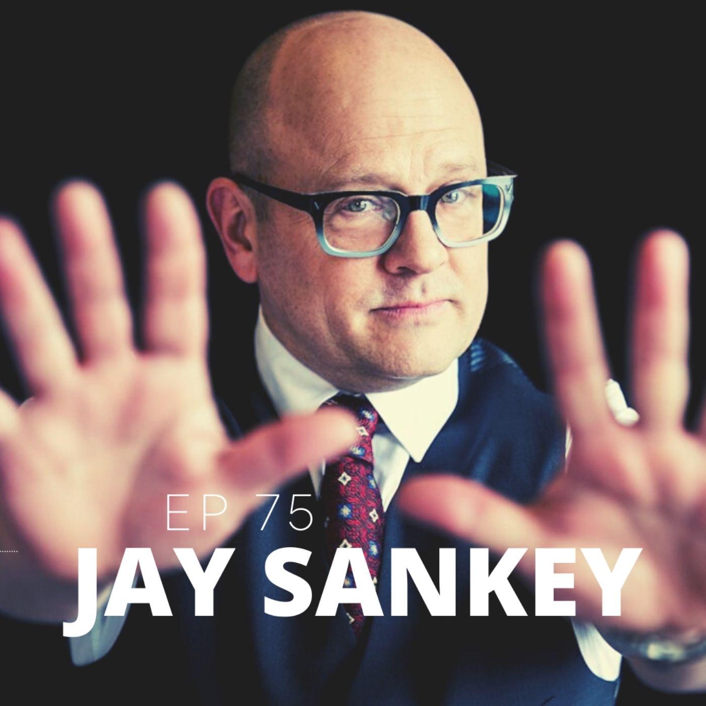 #75 - Jay Sankey: The Unicorn