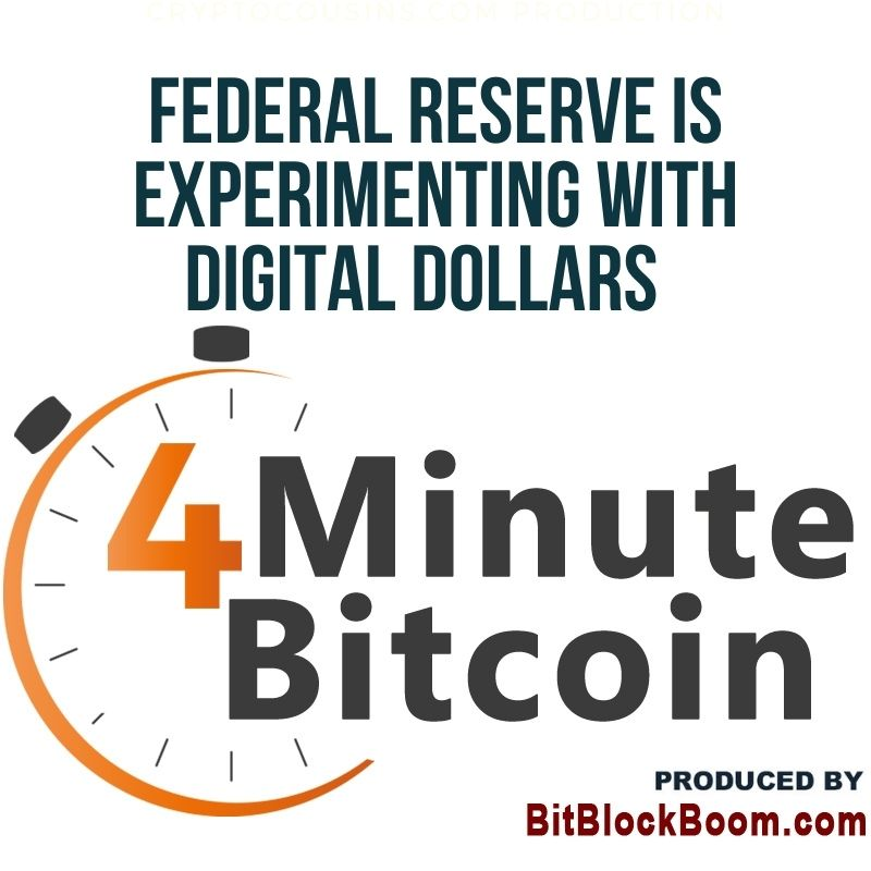Federal Reserve Is Experimenting With Digital Dollars