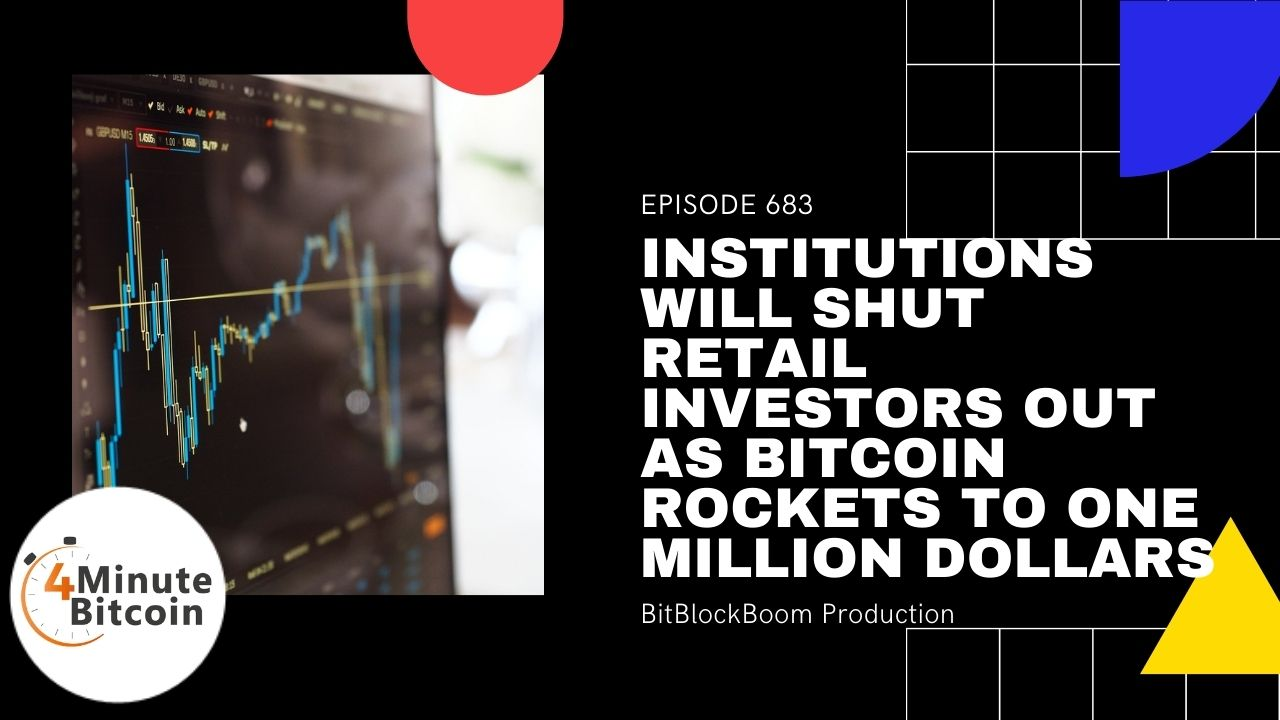 Institutions Will Shut Retail Investors Out As Bitcoin Rockets to $1 Million