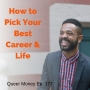 Artwork for How to Pick Your Best Career [and Life] - Queer Money Ep. 177