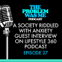 Artwork for A Society Riddled With Anxiety a Guest Interview on Lifestyle 360 Podcast