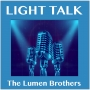 "Artwork for LIGHT TALK Episode 54 - ""Little Bits of Serendipity - Interview with Brad Schiller"""