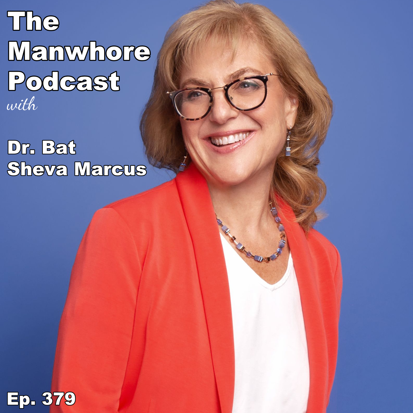 The Manwhore Podcast: A Sex-Positive Quest - Ep. 379: Sex, Religion, and The Kink Loophole with Dr. Bat Sheva Marcus