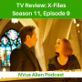 Artwork for TV Review: X-FILES Season 11, Ep 9 – Nothing Last Forever