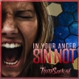 Artwork for In Your Anger Sin Not