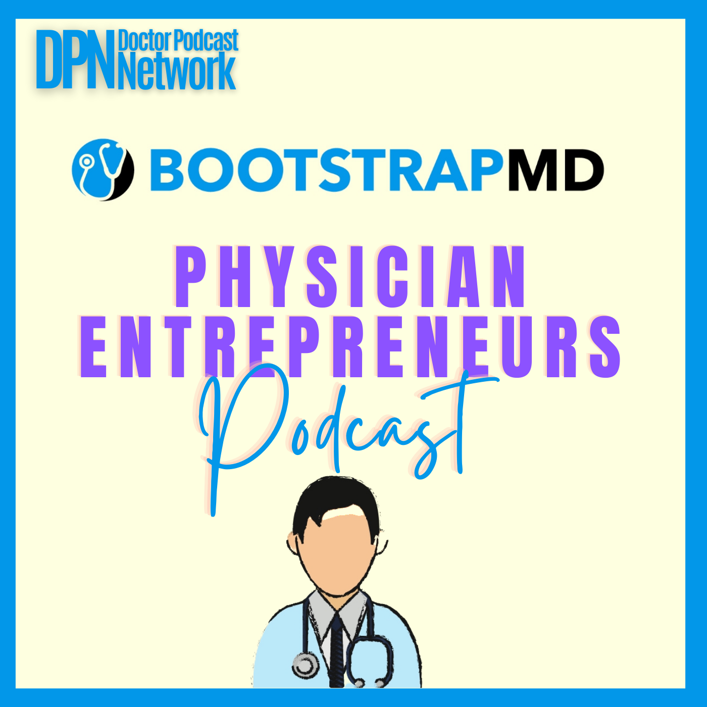 BootstrapMD - Physician Entrepreneurs Podcast with Dr. Mike Woo-Ming show art