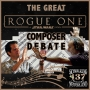 Artwork for 137: The Great ROGUE ONE Composer Debate