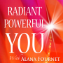 Artwork for Ep1 Welcome To The Radiant Powerful You Podcast ~ Host Alana Fournet