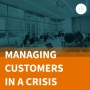 Artwork for Managing Customers in a Crisis