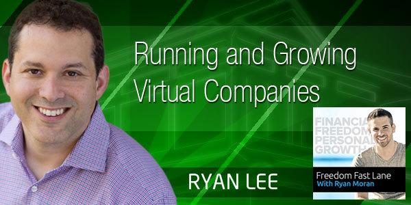Ryan Lee: Running and Growing Virtual Companies