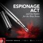 Artwork for Espionage Act & The Battle For The Free Press