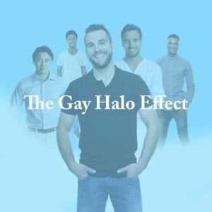 The Gay Halo Effect - Whose on top and whose on the bottom