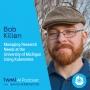 Artwork for Managing Research Needs at the University of Michigan using Kubernetes w/ Bob Killen - #344