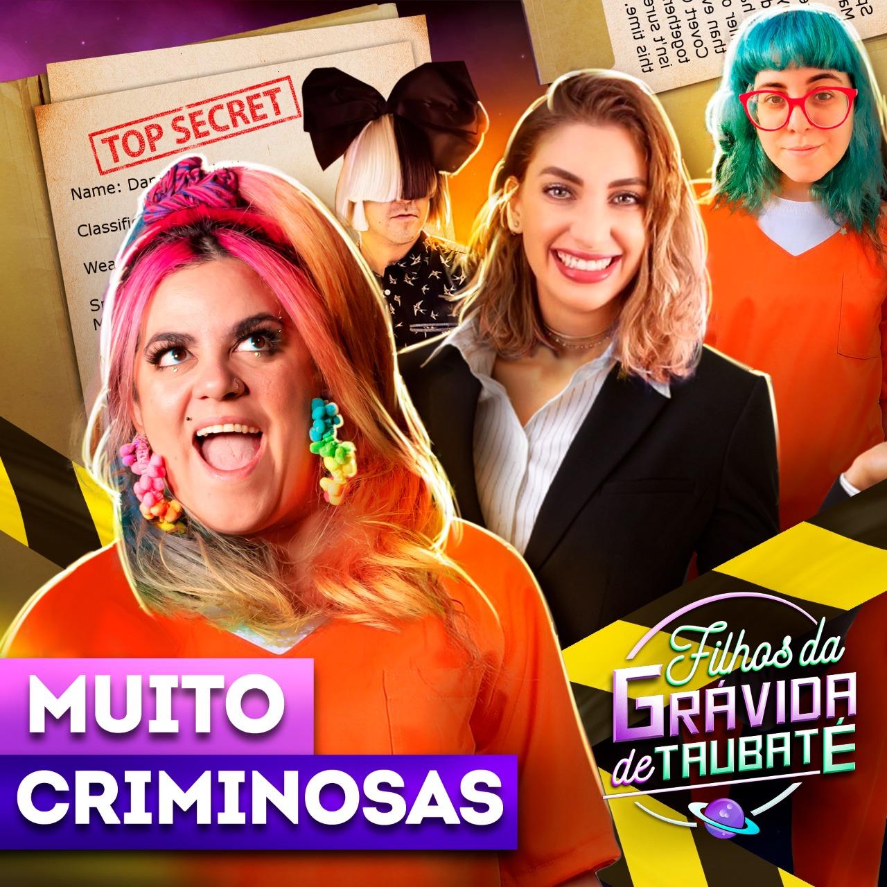 #130 - Muito criminosas! (feat. Carol Moreira e Mabê)