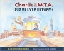 Artwork for Reading With Your Kids - Charlie on the MTA Did He Ever Return
