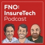 Artwork for Ep 50 – FNO: InsureTech Podcast hosts Rob Beller, Lee Boyd, & Matt D. Fatheree