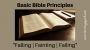 Artwork for Falling Failing Fainting {Basic Bible Principles}