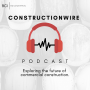 Artwork for ConstructionWire Ep. 3: Top Headlines, Multifamily trends & David Beckham's soccer super project