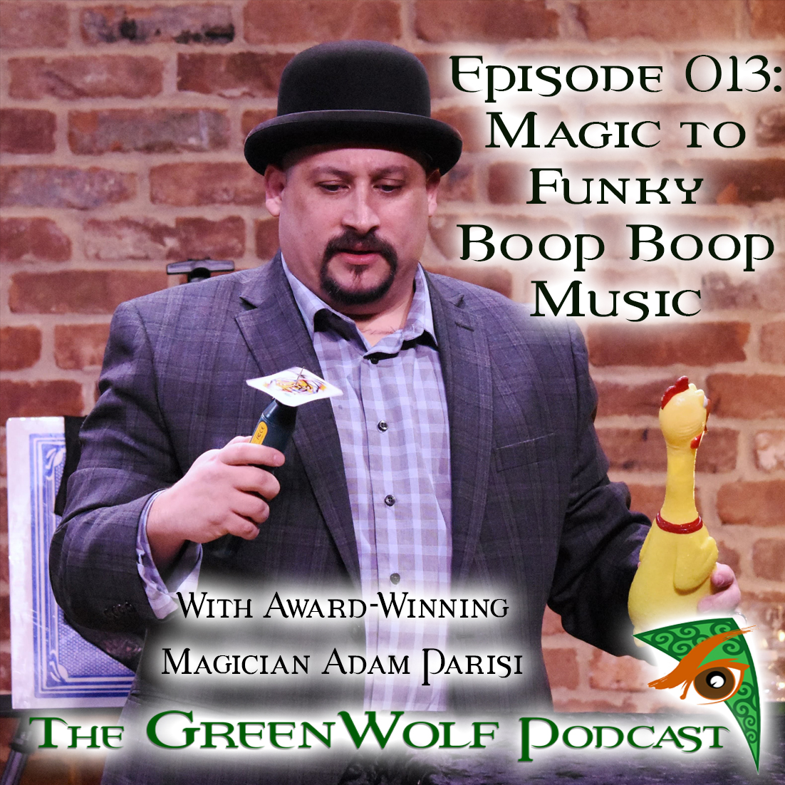 The GreenWolf Podcast - Ep 013- Magic to Funk Boop Boop Music with Magician Adam Parisi