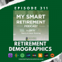 Artwork for Ep 311: Retirement Demographics and Planning