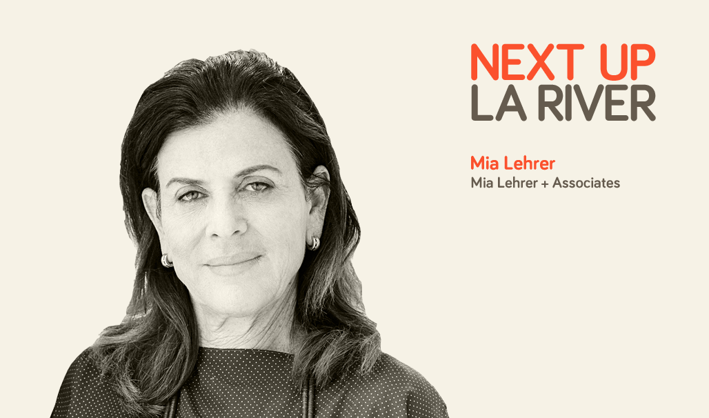 'Next Up: The LA River' Mini-Session #8: Mia Lehrer