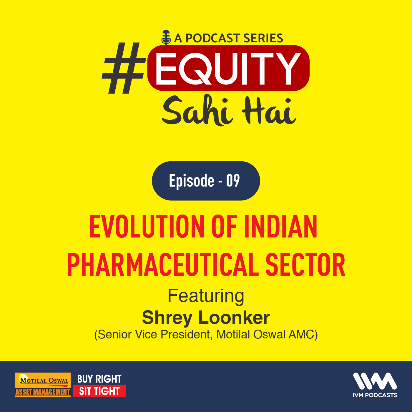 Ep. 09: Evolution of Indian Pharmaceutical Sector