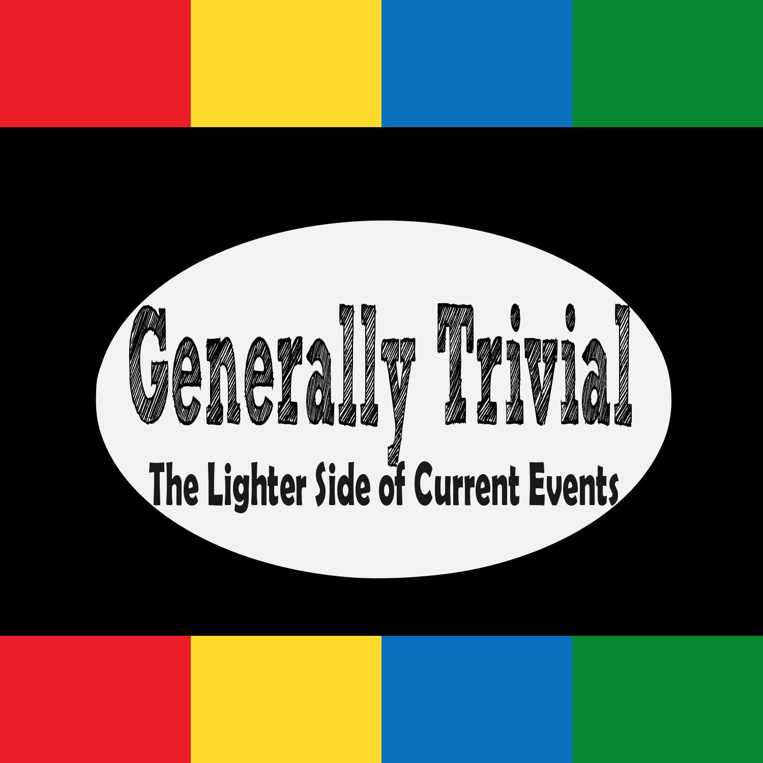 Generally Trivial: Current events, pop culture, sports, and odd news every fortnight.  show art
