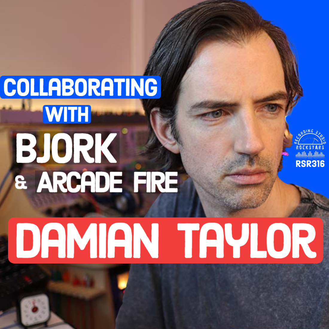 RSR316 - Damian Taylor -  Collaborating with Bjork and Arcade Fire