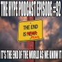 Artwork for The Hype Podcast #92  It's the End of the World as We Know It