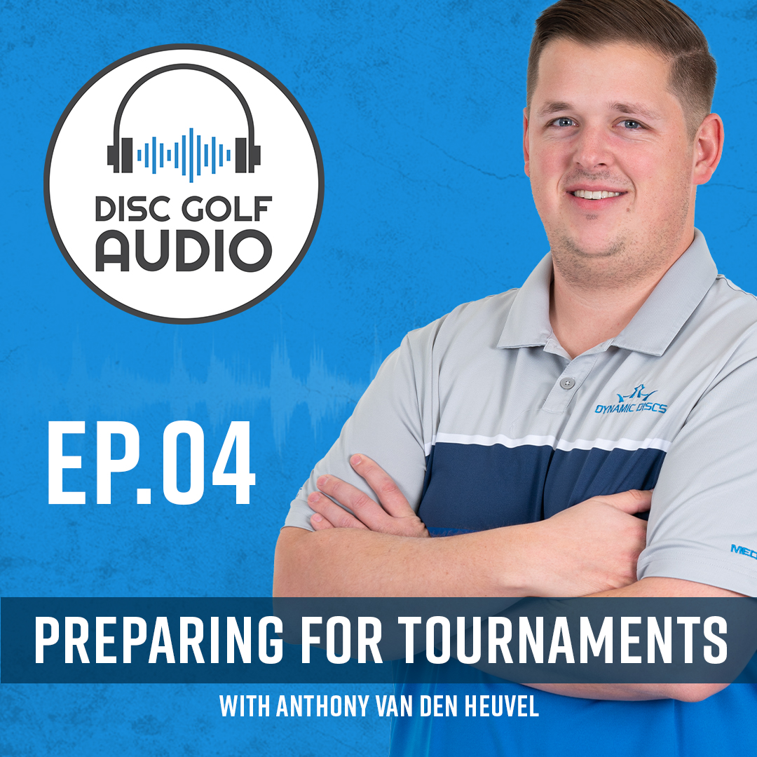 Preparing for Disc Golf Tournaments: Episode 4