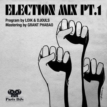 Paris DJs Soundsystem - Election Mix Pt.1