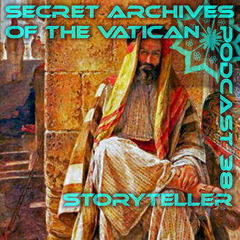Secret Archives of the Vatican Podcast 38 - Storyteller