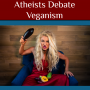 Artwork for Atheists Debate Veganism 🥗 Vegan Atheist vs. Meat Eating Atheist