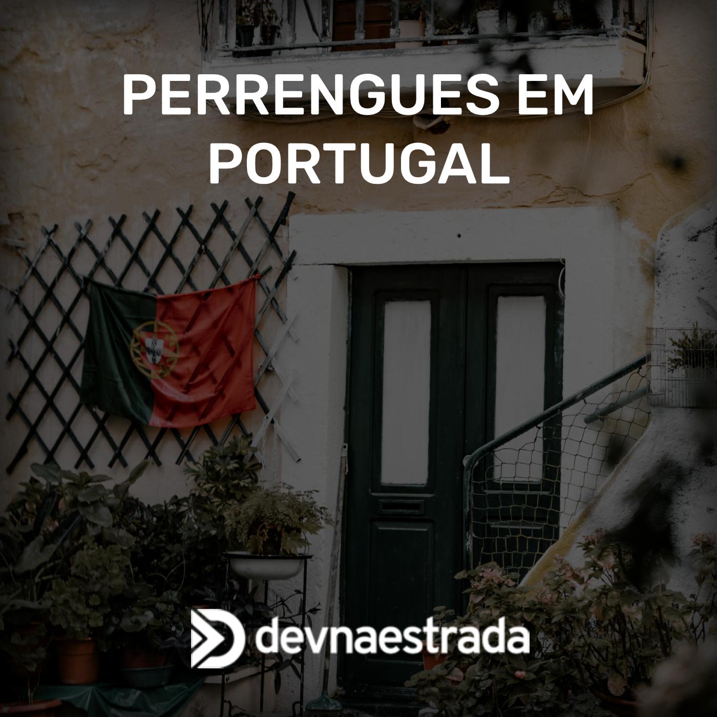 Perrengues em Portugal
