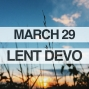 Artwork for Lenten Devotional for March 29, 2018
