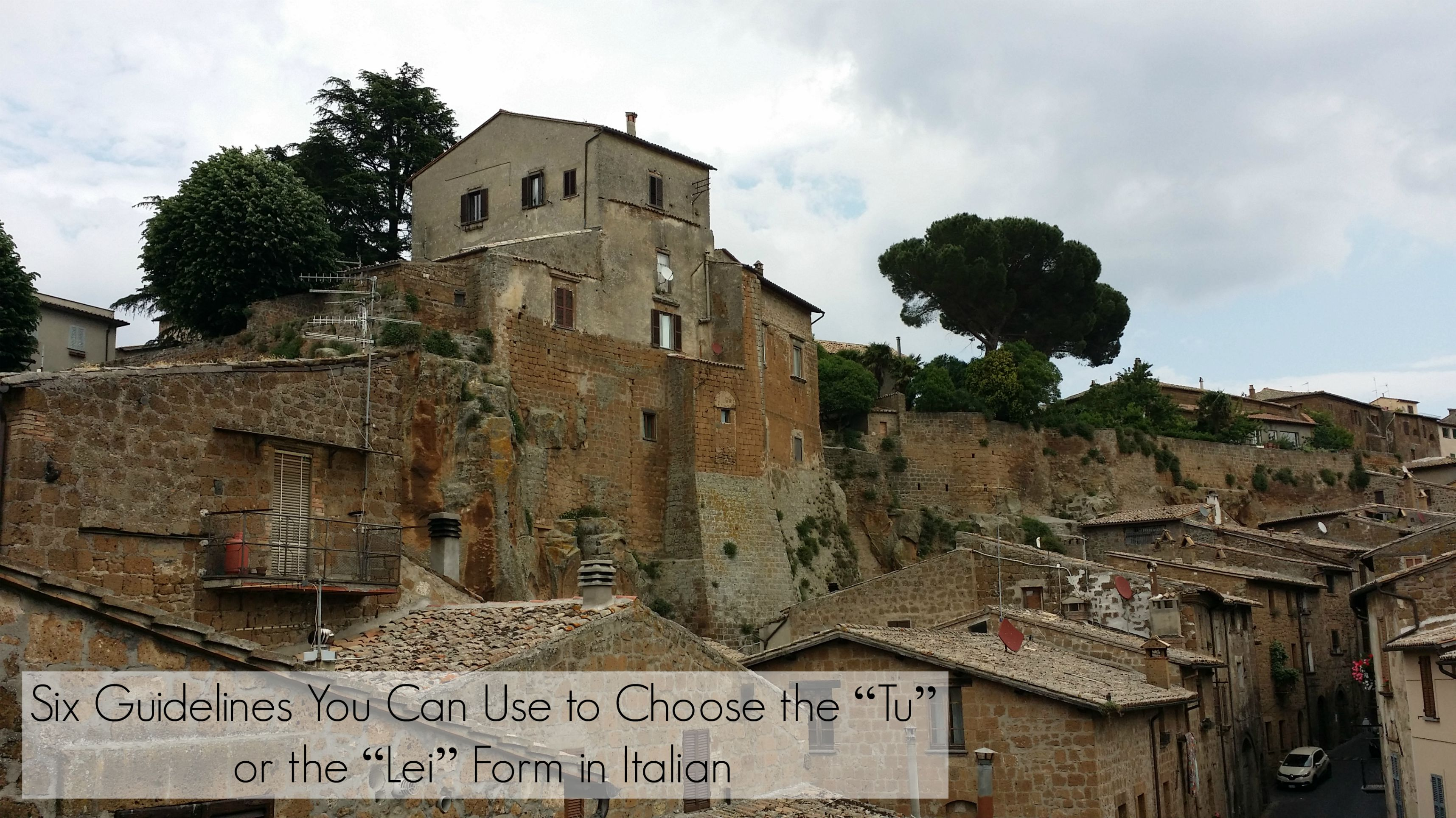 "Six Guidelines You Can Use to Choose the ""Tu"" or the ""Lei"" Form in Italian"