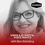 Artwork for Voice and AI: Digital Voice Rights with Bev Standing