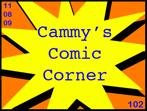 Cammy's Comic Corner - Episode 102 (11/08/09)