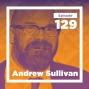 Artwork for Andrew Sullivan on Braving New Intellectual Journeys