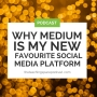 Artwork for Why Medium is my New Favourite Social Media Platform