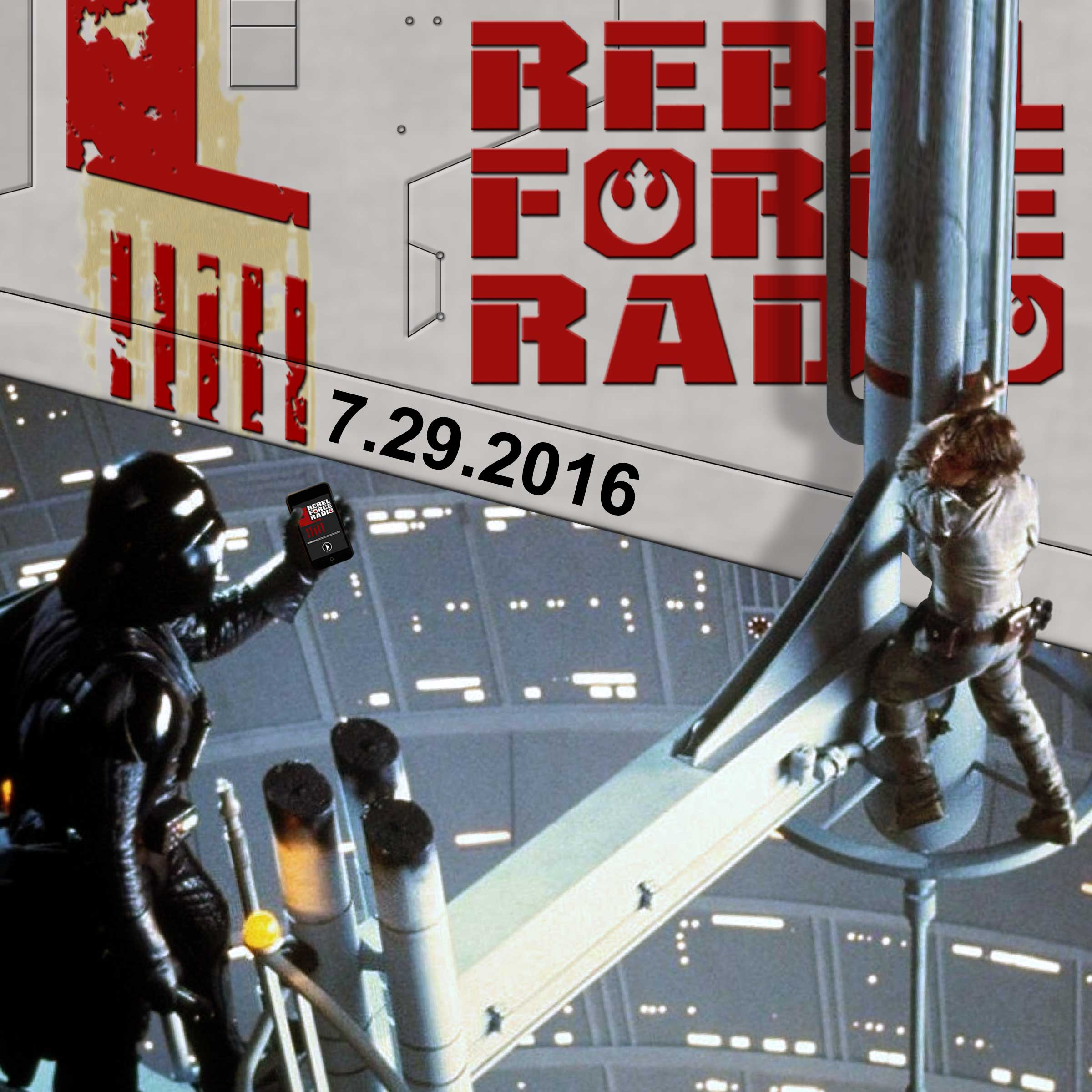 Rebel Force Radio: July 29, 2016