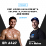 Artwork for Eric Helms on Supersets, Dropsets, Forced Reps, and More!