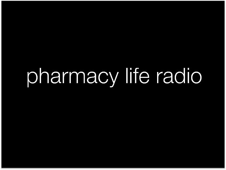 Introducing - Pharmacy Life Radio