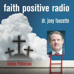 Faith Positive Radio: Tulane Patterson