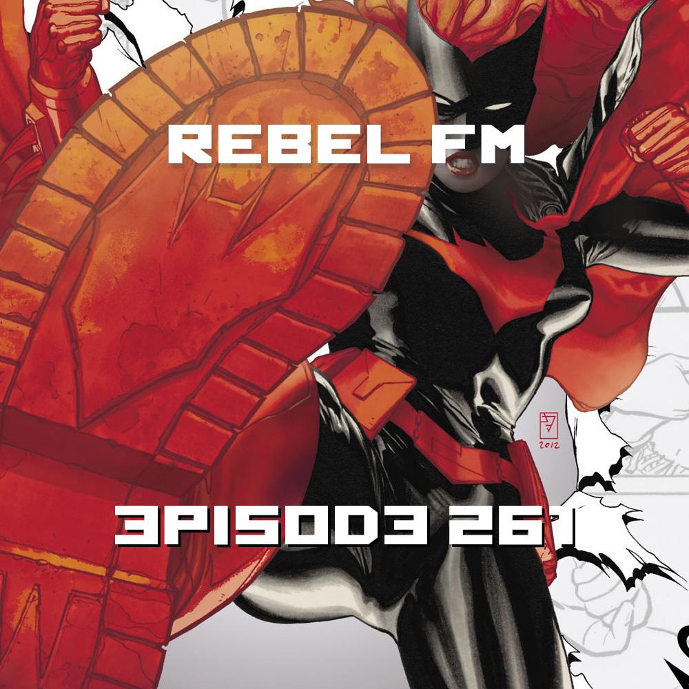 Rebel FM Episode 261 - 07/03/2015