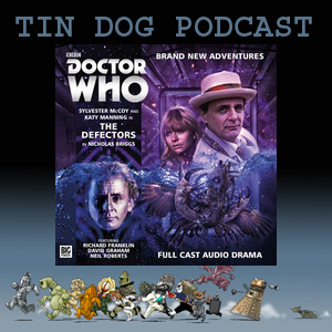 TDP 474:  Big Finish Main Range 198 - Doctor Who - The Defectors