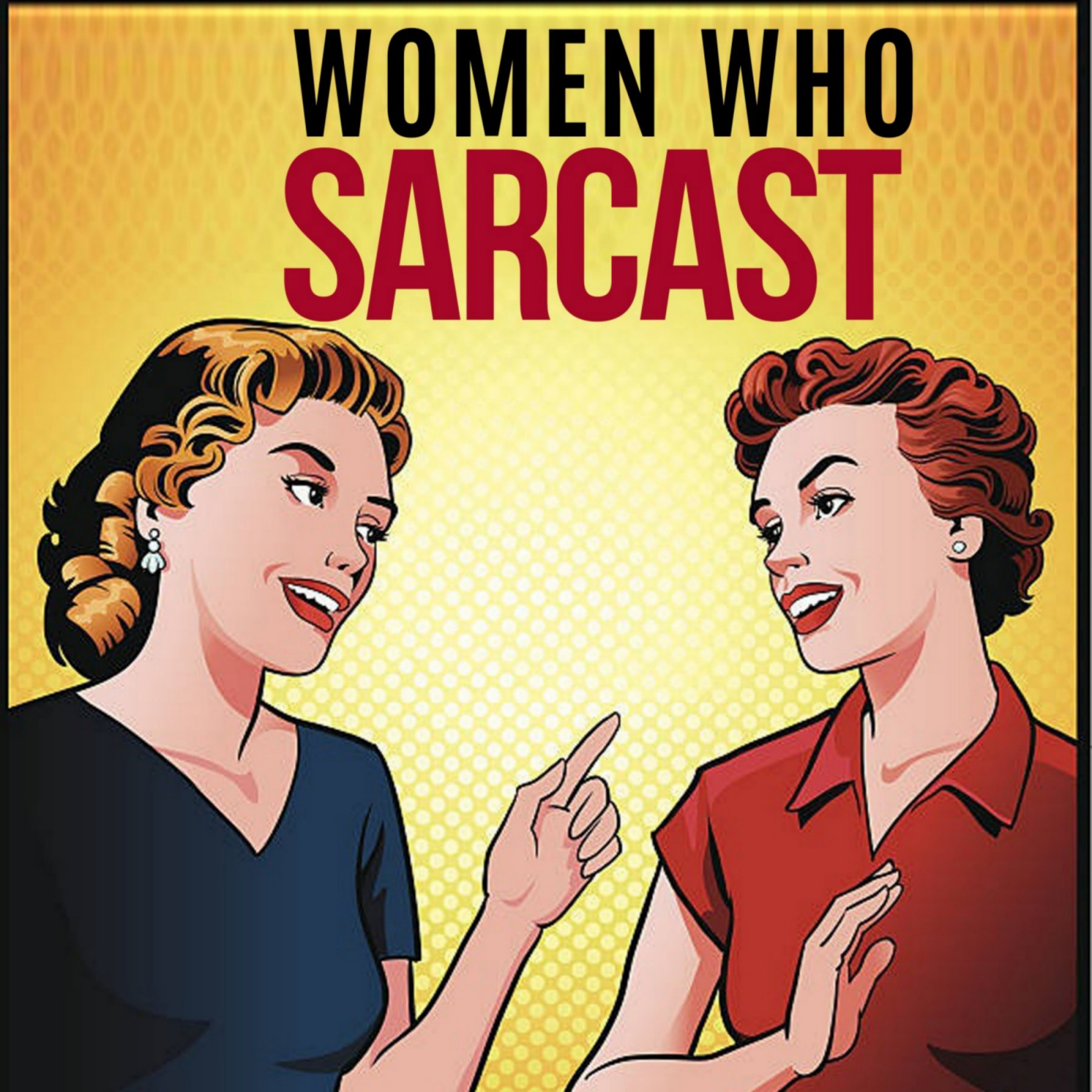 Women Who Sarcast show art