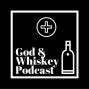 Artwork for God & Whiskey Episode 10