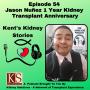 Artwork for Episode 54: Jason Nunez 1 Year Kidney Transplant Anniversary Special